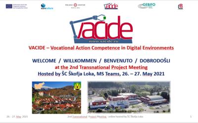 VACIDE – MPS-2 / TPM-2: Drugo mednarodno projektno srečanje – 26. in 27. maj 2021 – ŠC Škofja Loka, Slovenija